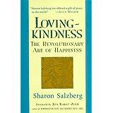 Lovingkindness: The Revolutionary Art of Happiness by Sharon Salzberg (1997-03-18)