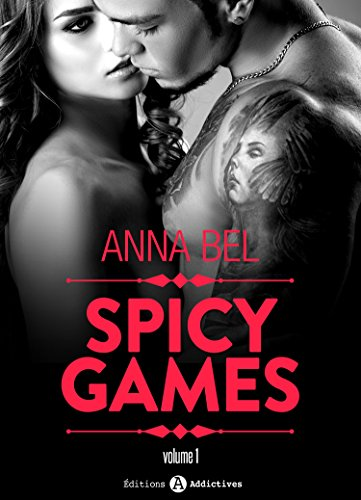 Spicy Games : Volume 1 - Anna Bel