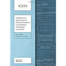 Handbook for Supervisors of Doctoral Students in Evangelical Theological Institutions (ICETE Series)