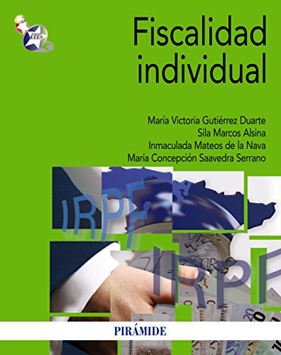 Fiscalidad individual (Economía Y Empresa) por Mª Victoria Gutiérrez