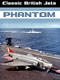 Best classic Classics Evers - Classic British Jets: Phantom Review