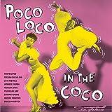 Poco Loco in the Coco