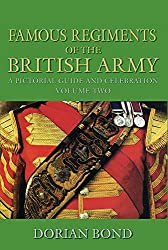 Famous Regiments of the British Army: A Pictorial Guide and Celebration, Vol. 2