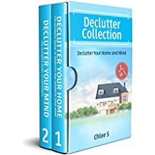 Declutter: House organizing 2 Manuscripts in 1, Decluttering Your Home and Mind: Declutter your Home -Guide to Simplify and Organize Your Home, Declutter ... Guide to Happiness (English Edition)