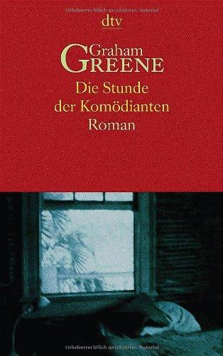 Die Stunde der Komödianten. Roman