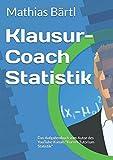 """Klausur-Coach Statistik: Das Aufgabenbuch vom Autor des YouTube-Kanals """"Kurzes Tutorium"""