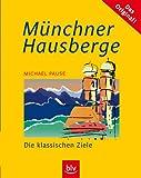 Münchner Hausberge: Die klassischen Ziele - Michael Pause