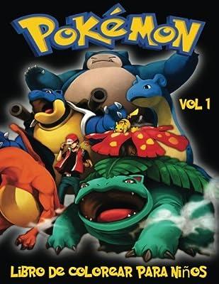 Pokemon Libro de Colorear para niños Volume 1 (Pokémon Libro De Colorear Para Niños) por Createspace Independent Publishing Platform