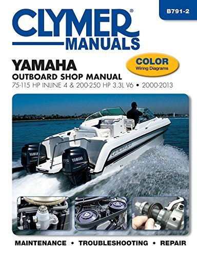 Yamaha Outboard Shop Manual: 75-115 HP Inline 4 & 200-250 HP 3.3L V6 2000-2013 (Clymer Manuals) by Editors of Haynes Manuals (2014) Taschenbuch