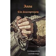 Anne: Ein Hexenprozess
