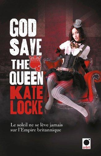 God save the Queen : Le Soleil ne se lève jamais sur l'Empire britannique (Orbit
