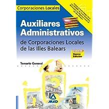 Auxiliares Administrativos De Corporaciones Locales. Illes Balears. Temario General