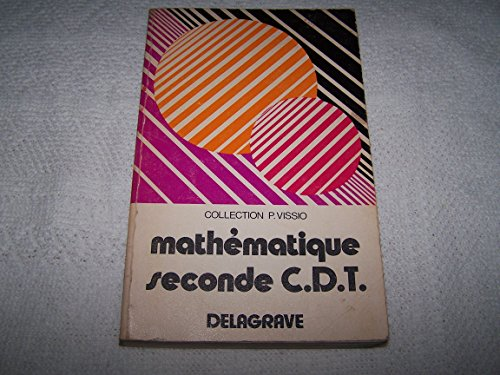 mathematique seconde C D T,collection p. vissio