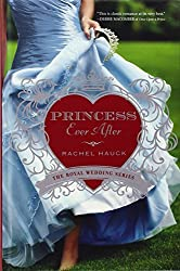 Princess Ever After (Thorndike Press Large Print Christian Romance Series) by Rachel Hauck (2014-07-09)