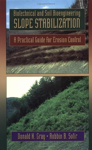 Biotechnical and Soil Bioengineering Slope Stabilization: A Practical Guide for Erosion Control by Donald H. Gray (1996-08-23)
