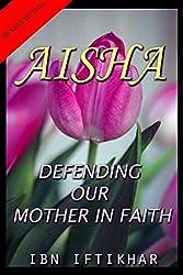 Defending our Mother in Faith: Aisha