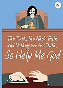 The Truth, the Whole Truth and Nothing but the Truth, So Help Me GOD by [Wagh, Manisha Mohan]