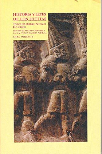 Historias y leyes de los hititas : Textos del imperio antiguo - El codigo