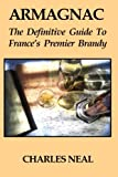 Armagnac: The Definitive Guide to France's Premier Brandy