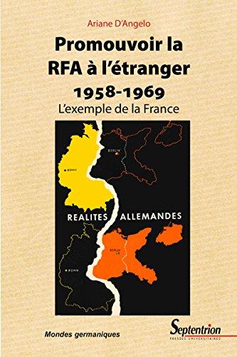 Promouvoir la RFA à l'étranger 1958-1969: L'exemple de la France