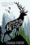 Leven als een beest (Dutch Edition)