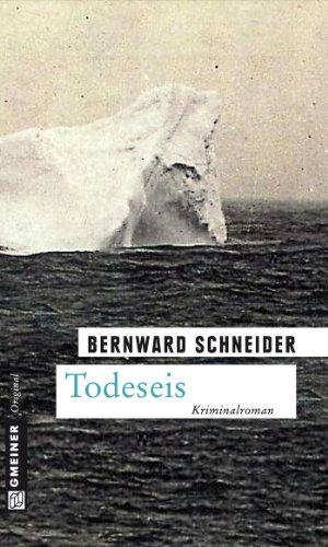 Todeseis: Kriminalroman (Zeitgeschichtliche Kriminalromane im GMEINER-Verlag)