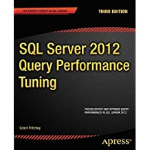 SQL Server 2012 Query Performance Tuning (Expert's Voice in SQL Server) 3rd edition by Fritchey, Grant (2012) Taschenbuch