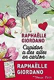 Cupidon a des ailes en carton / Raphaëlle Giordano | Giordano, Raphaëlle (1974-....). Auteur