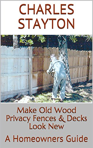 Make Old Wood Privacy Fences & Decks Look New: A Homeowners Guide (English Edition) - Redwood-deck