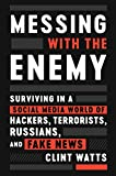 Messing with the Enemy: Surviving in a Social Media World of Hackers, Terrorists...