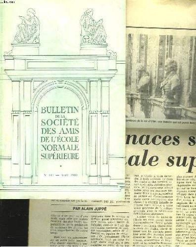 BULLETIN DE LA SOCIETE DES AMIS DE L'ECOLE NORMALE SUPERIEURE N°147, AVRIL 1980. + article du journal Le Figaro du 9 septembre 1983