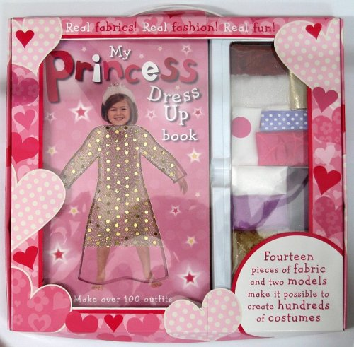 My Princess Dress Up Book [With 14 Peices of Material and 2 Models]