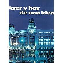 AYER Y HOY DE UNA IDEA