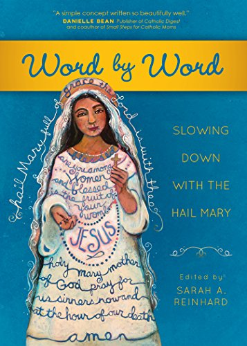 Word by Word: Slowing Down with the Hail Mary (English Edition)