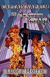 Captain Napalm vs. the Grungious Gundabad