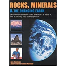 Rocks, Minerals and the Changing Earth by Jack Challoner (2004-05-28)