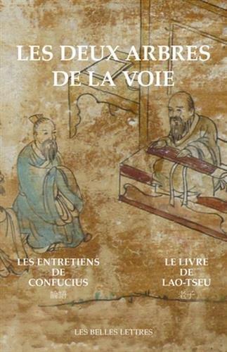 Les Deux Arbres de la Voie: Le Livre de Lao-Tseu/Les Entretiens de Confucius (Bibliotheque Chinoise) por Confucius