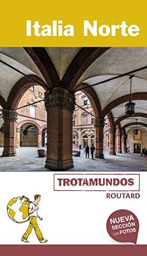 Italia Norte (Trotamundos - Routard) por Philippe Gloaguen