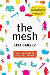 The Mesh: Why the Future of Business is Sharing.
