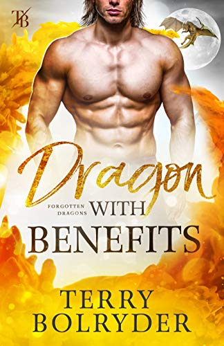 Dragon with Benefits (Forgotten Dragons Book 4)