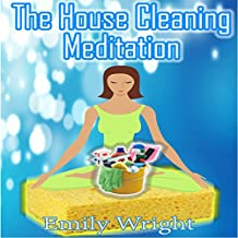 The House Cleaning Meditation