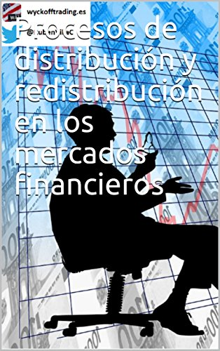 Procesos de distribución y redistribución en los mercados financieros por Rubén Villahermosa