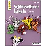 Schlüsseltiere häkeln - Kleine Freunde für unterwegs - Deutsche Ausgabe