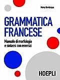 Grammatica francese: Manuale di morfologia e sintassi con esercizi (Italian Edition)