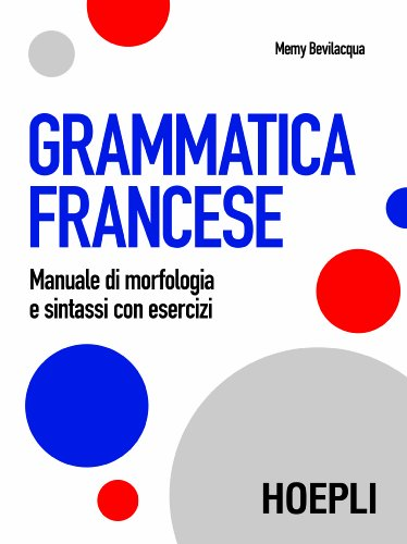 Grammatica francese: Manuale di morfologia e sintassi con esercizi
