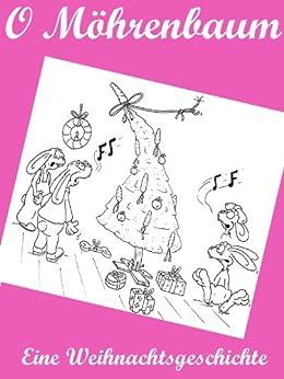 O Möhrenbaum... Eine Weihnachtsgeschichte von [Utecht, Dirk]