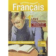 Français 1re L,ES,S et série technologiques : Programme 2011, livre du professeur
