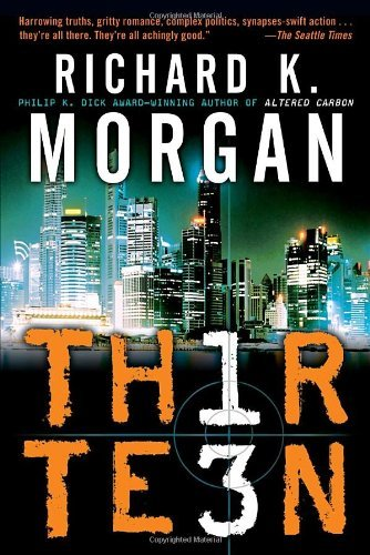 Thirteen by Richard K. Morgan (2008-06-24)