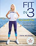 Fit in 3: The Scandi Plan: How to Eat Well, Train Smart and Enjoy Life The Swedish Way