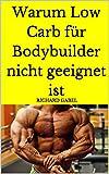 Warum Low Carb für Bodybuilder nicht geeignet ist